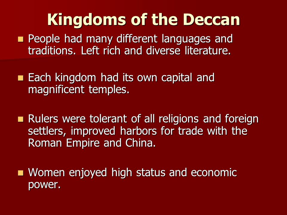Kingdoms of the Deccan People had many different languages and traditions. Left rich and diverse literature.
