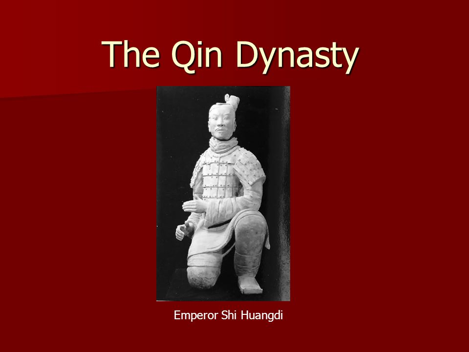 The Qin Dynasty Emperor Shi Huangdi