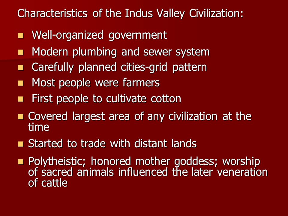 Characteristics of the Indus Valley Civilization: