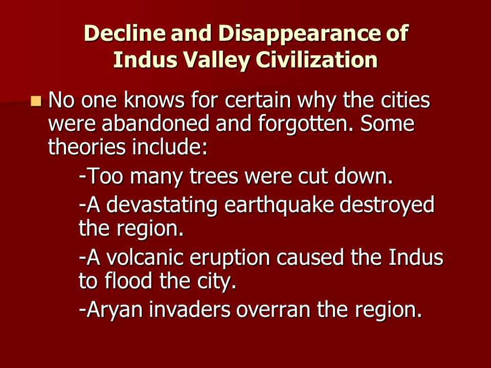 Decline and Disappearance of Indus Valley Civilization