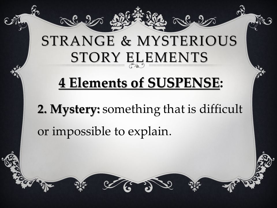 Strange & Mysterious STORY ELEMENTS