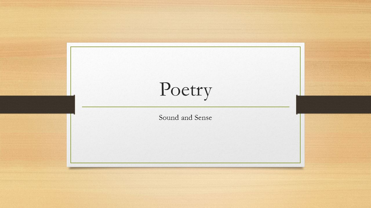Poetry Sound and Sense