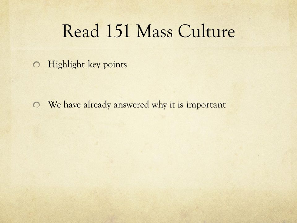 Read 151 Mass Culture Highlight key points