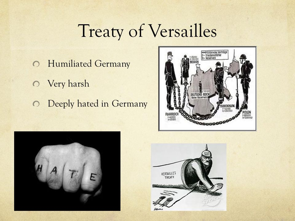 Treaty of Versailles Humiliated Germany Very harsh
