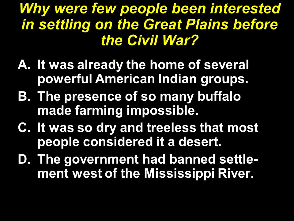 Why were few people been interested in settling on the Great Plains before the Civil War