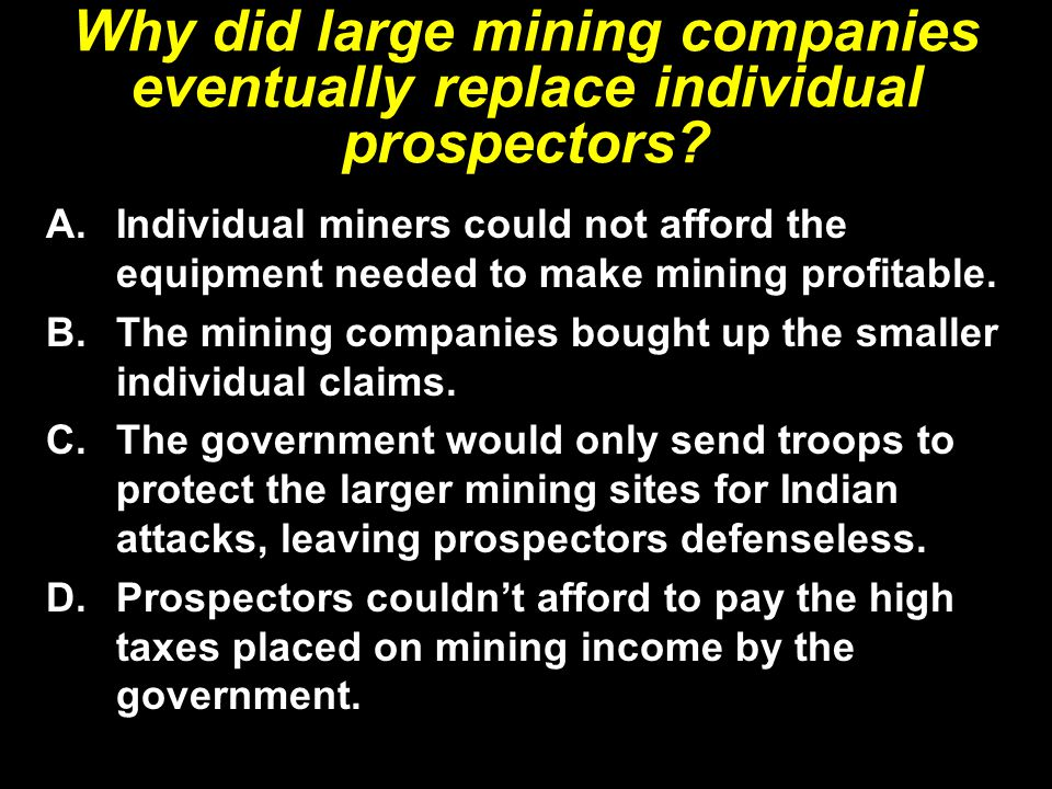 Why did large mining companies eventually replace individual prospectors