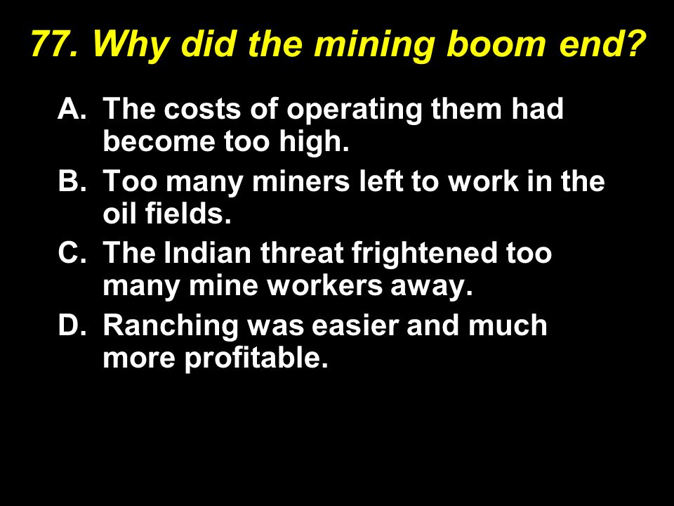 77. Why did the mining boom end