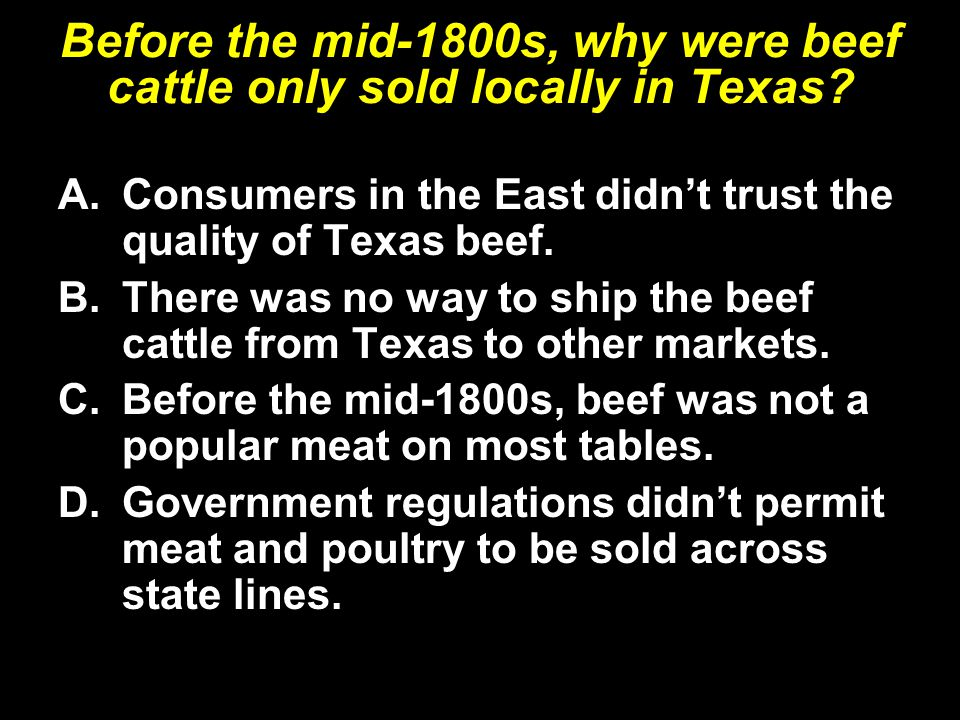 Before the mid-1800s, why were beef cattle only sold locally in Texas