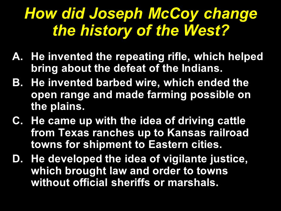 How did Joseph McCoy change the history of the West