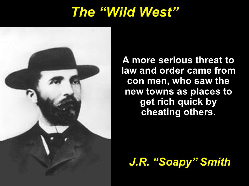 The Wild West J.R. Soapy Smith