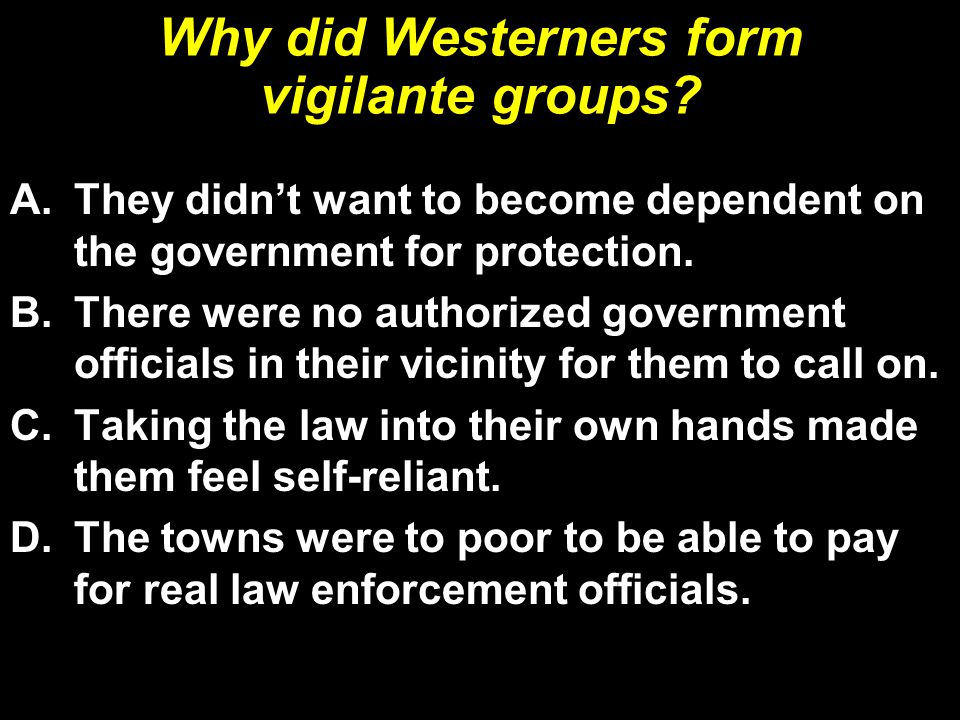 Why did Westerners form vigilante groups