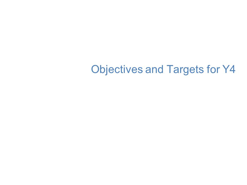 Objectives and Targets for Y4