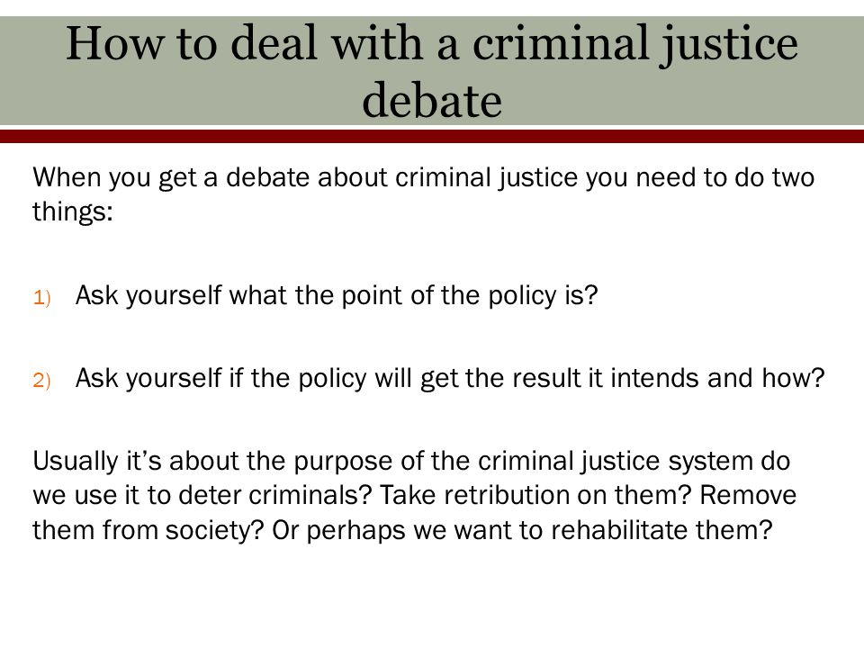 How to deal with a criminal justice debate