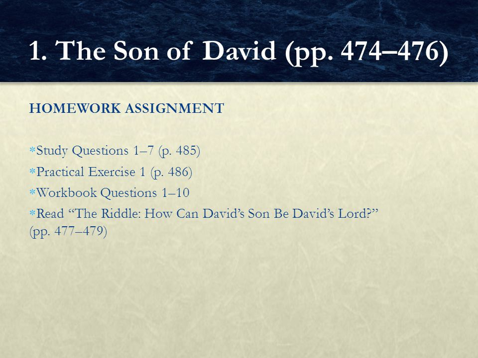 1. The Son of David (pp. 474–476) HOMEWORK ASSIGNMENT