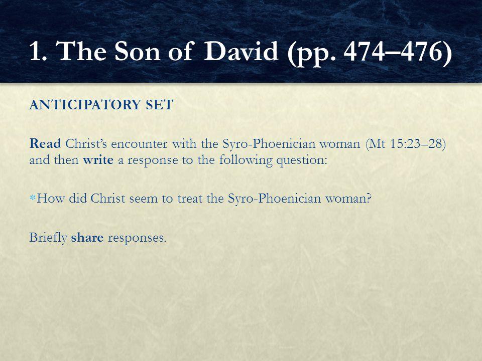 1. The Son of David (pp. 474–476) ANTICIPATORY SET