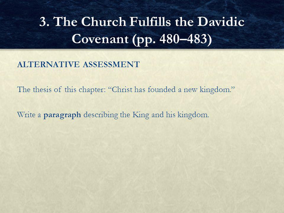 3. The Church Fulfills the Davidic Covenant (pp. 480–483)