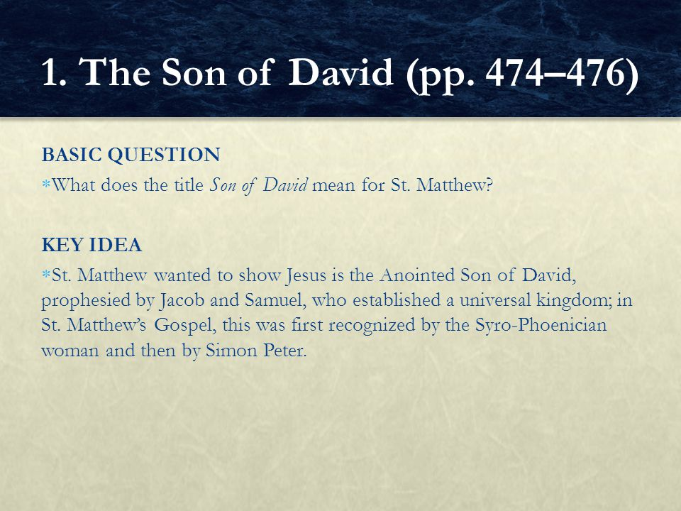1. The Son of David (pp. 474–476) BASIC QUESTION