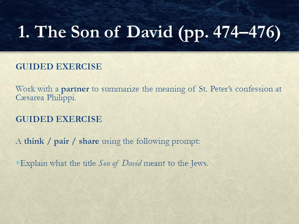 1. The Son of David (pp. 474–476) GUIDED EXERCISE