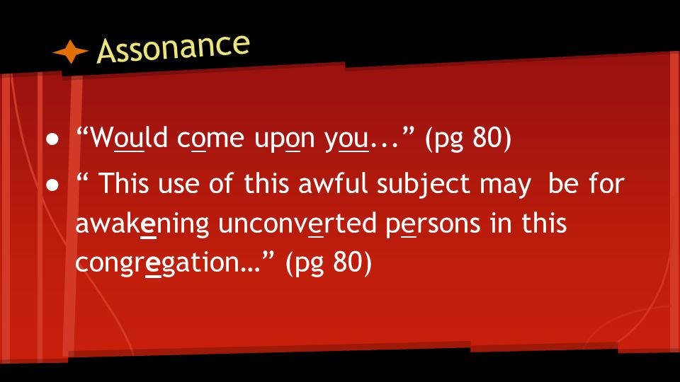 Assonance Would come upon you... (pg 80)