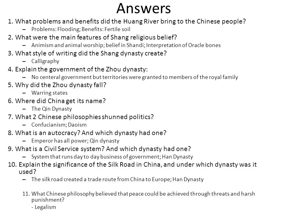 Answers 1. What problems and benefits did the Huang River bring to the Chinese people Problems: Flooding; Benefits: Fertile soil.