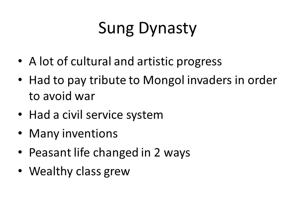 Sung Dynasty A lot of cultural and artistic progress