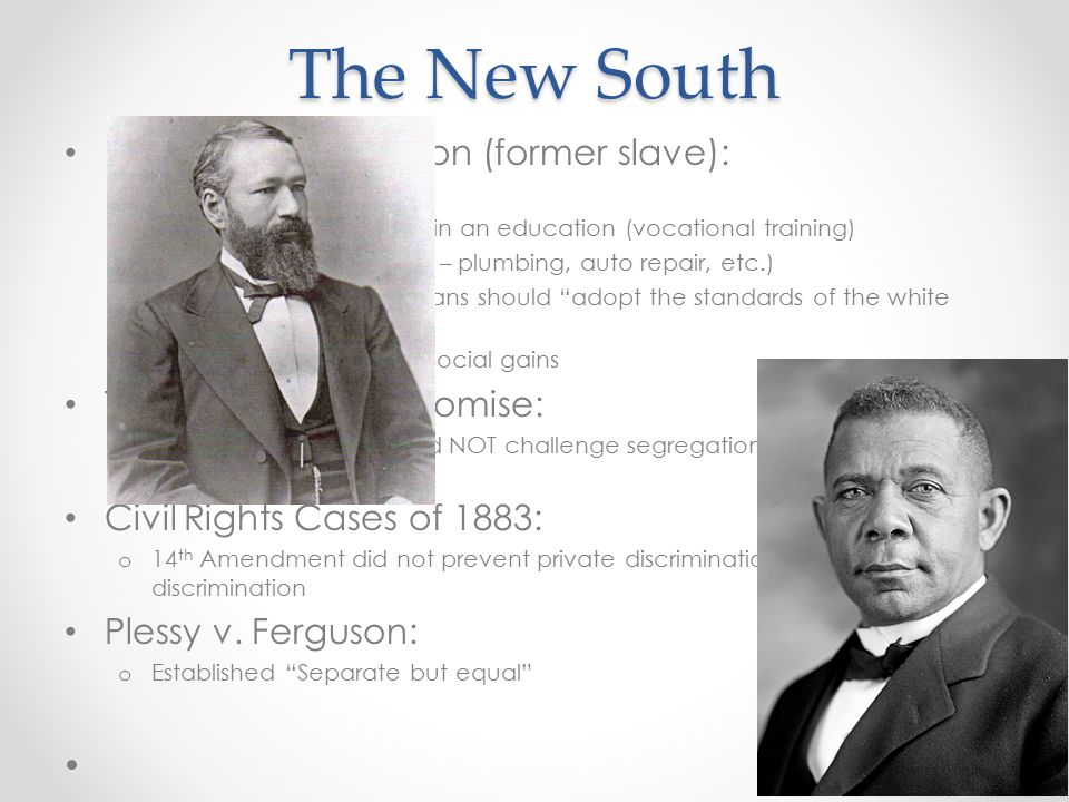 The New South Booker T. Washington (former slave):