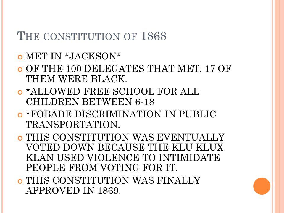 The constitution of 1868 MET IN *JACKSON*