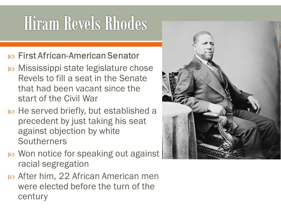 Hiram Revels Rhodes First African-American Senator