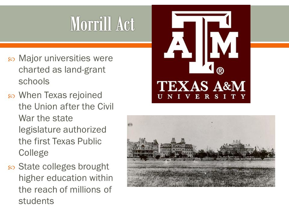 Morrill Act Major universities were charted as land-grant schools
