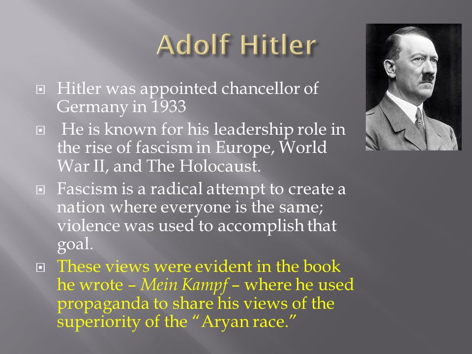 Adolf Hitler Hitler was appointed chancellor of Germany in 1933