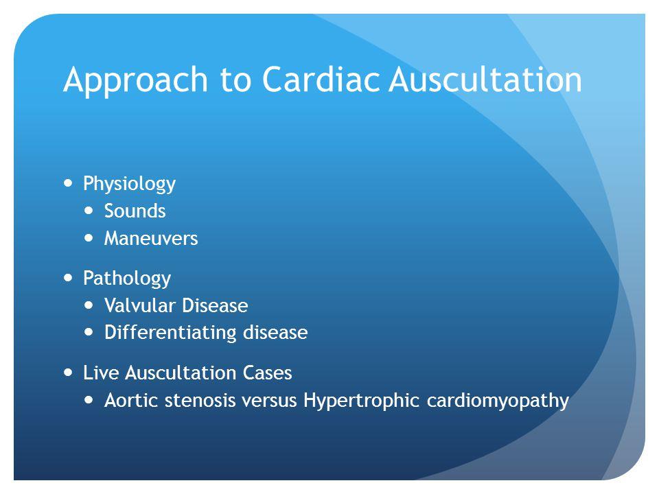 Approach to Cardiac Auscultation