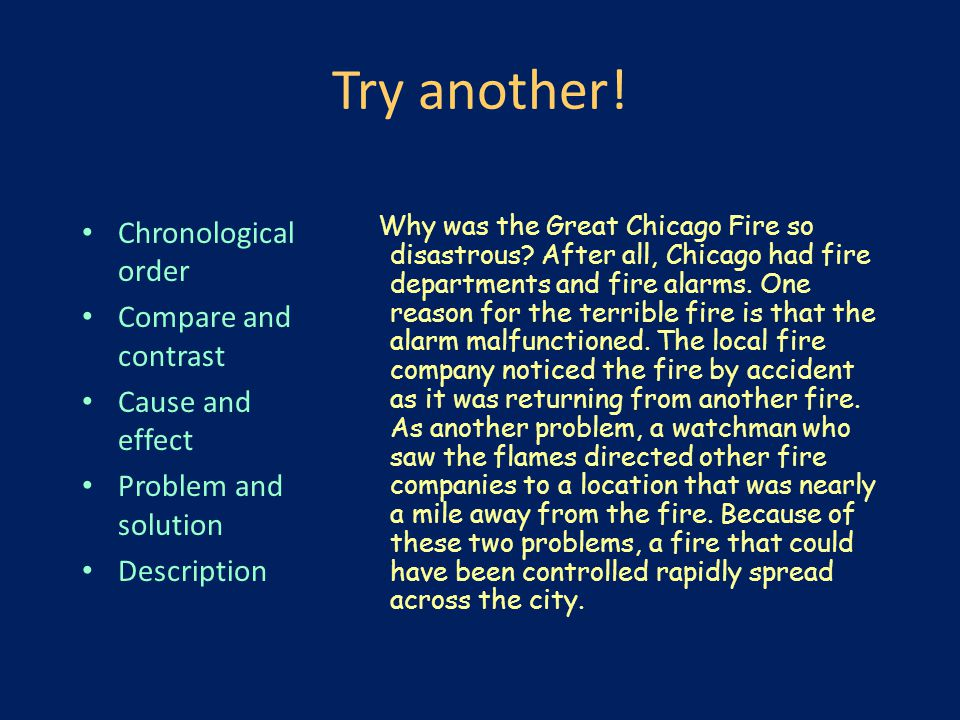Try another! Chronological order Compare and contrast Cause and effect