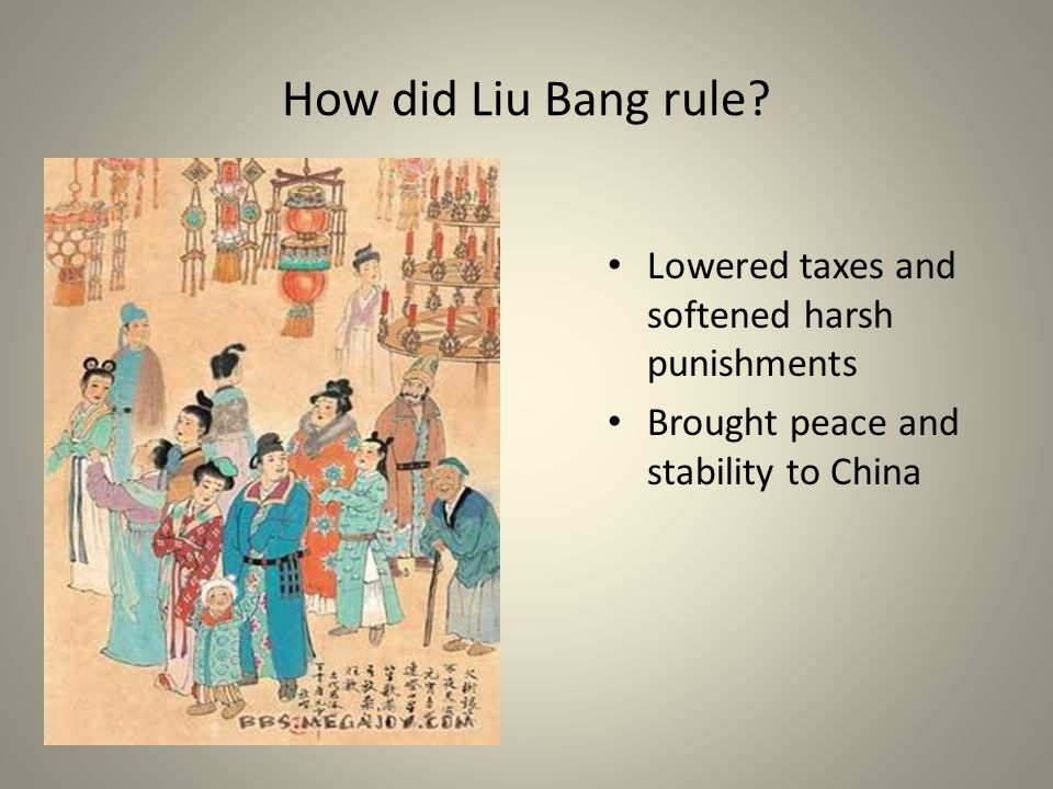 How did Liu Bang rule Lowered taxes and softened harsh punishments
