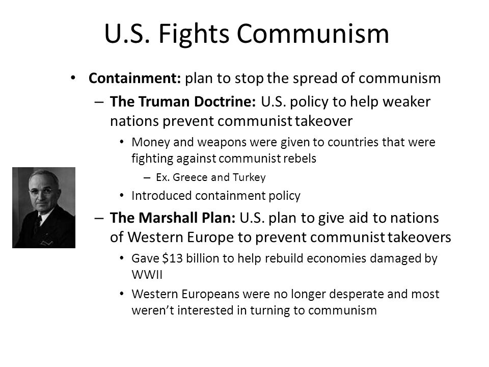 U.S. Fights Communism Containment: plan to stop the spread of communism.