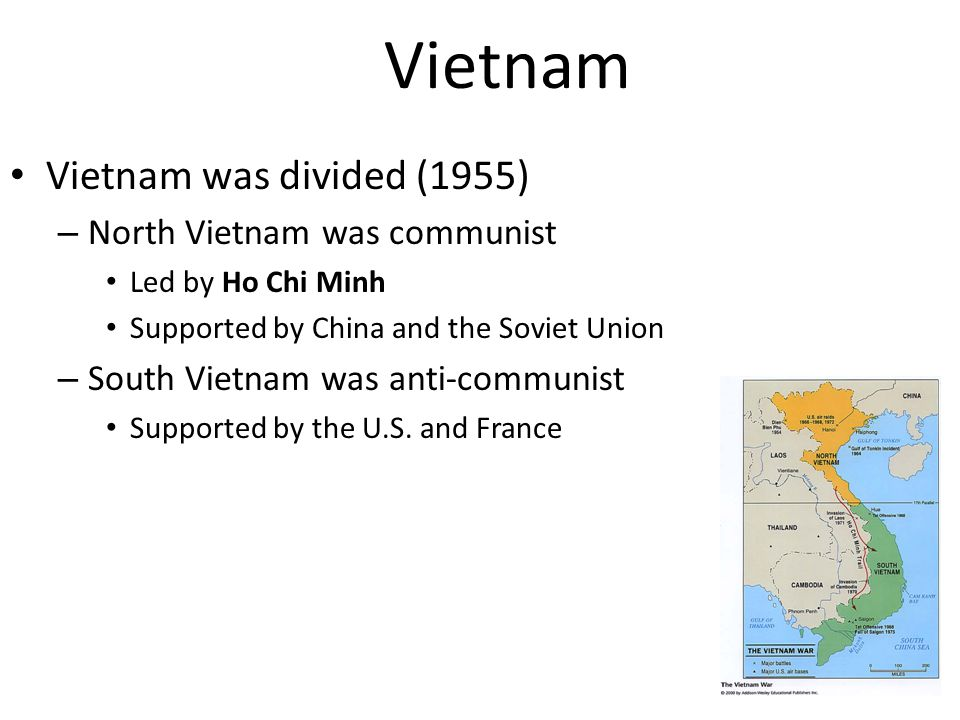 Vietnam Vietnam was divided (1955) North Vietnam was communist