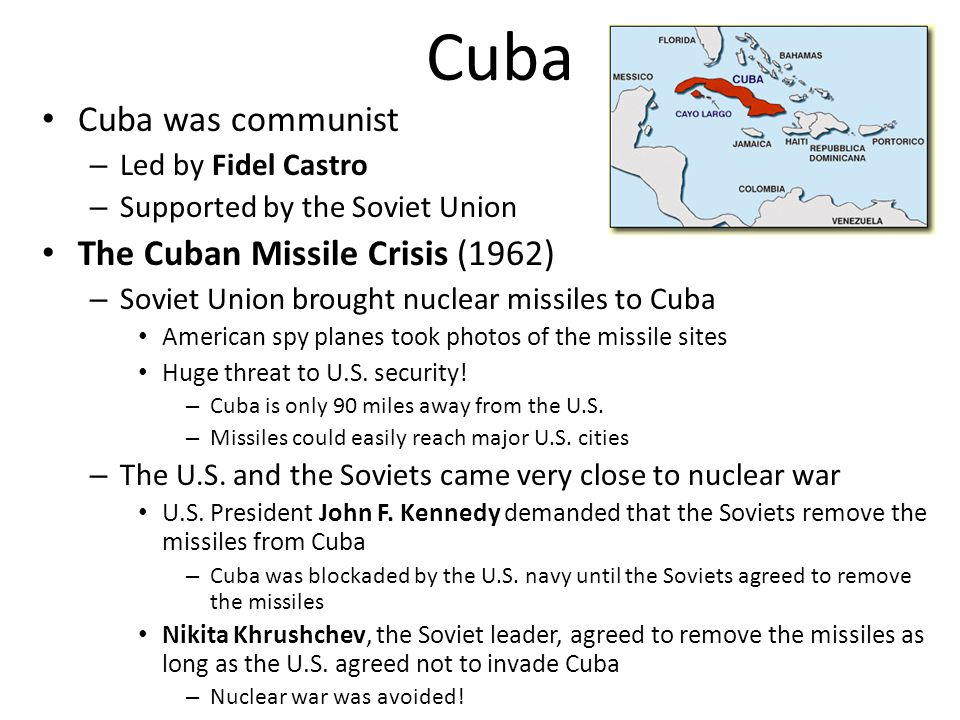 Cuba Cuba was communist The Cuban Missile Crisis (1962)