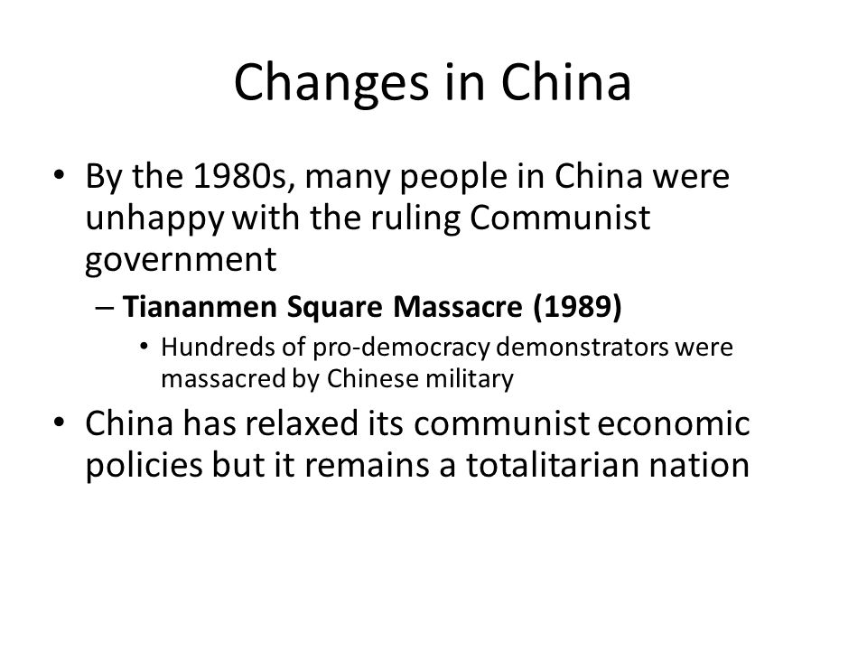 Changes in China By the 1980s, many people in China were unhappy with the ruling Communist government.