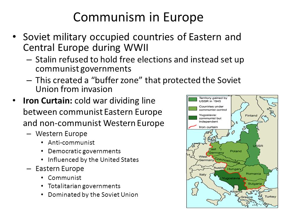 Communism in Europe Soviet military occupied countries of Eastern and Central Europe during WWII.