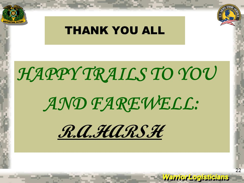 THANK YOU ALL HAPPY TRAILS TO YOU AND FAREWELL: R.A.HARSH