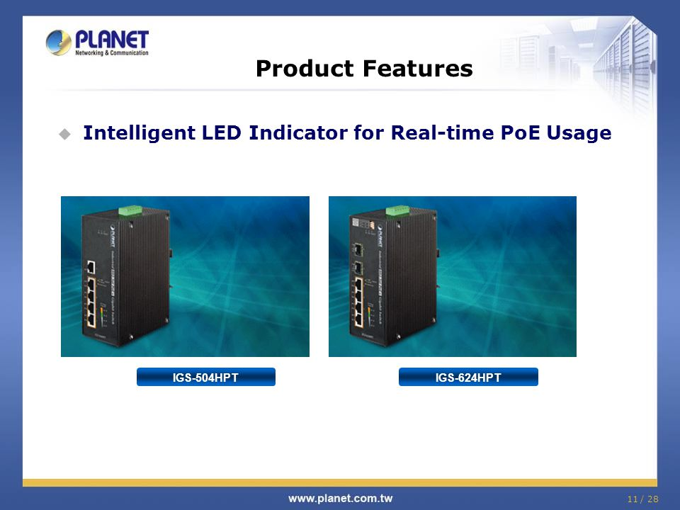 Product Features Intelligent LED Indicator for Real-time PoE Usage