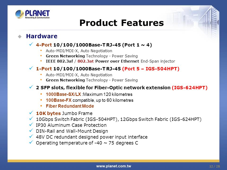 Product Features Hardware 4-Port 10/100/1000Base-T RJ-45 (Port 1 ~ 4)