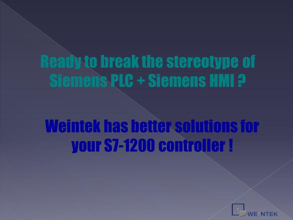 Ready to break the stereotype of Siemens PLC + Siemens HMI