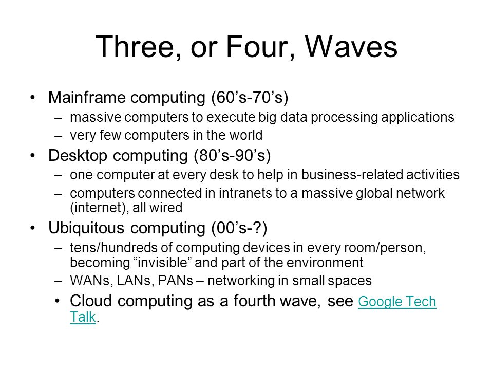 Three, or Four, Waves Mainframe computing (60's-70's)