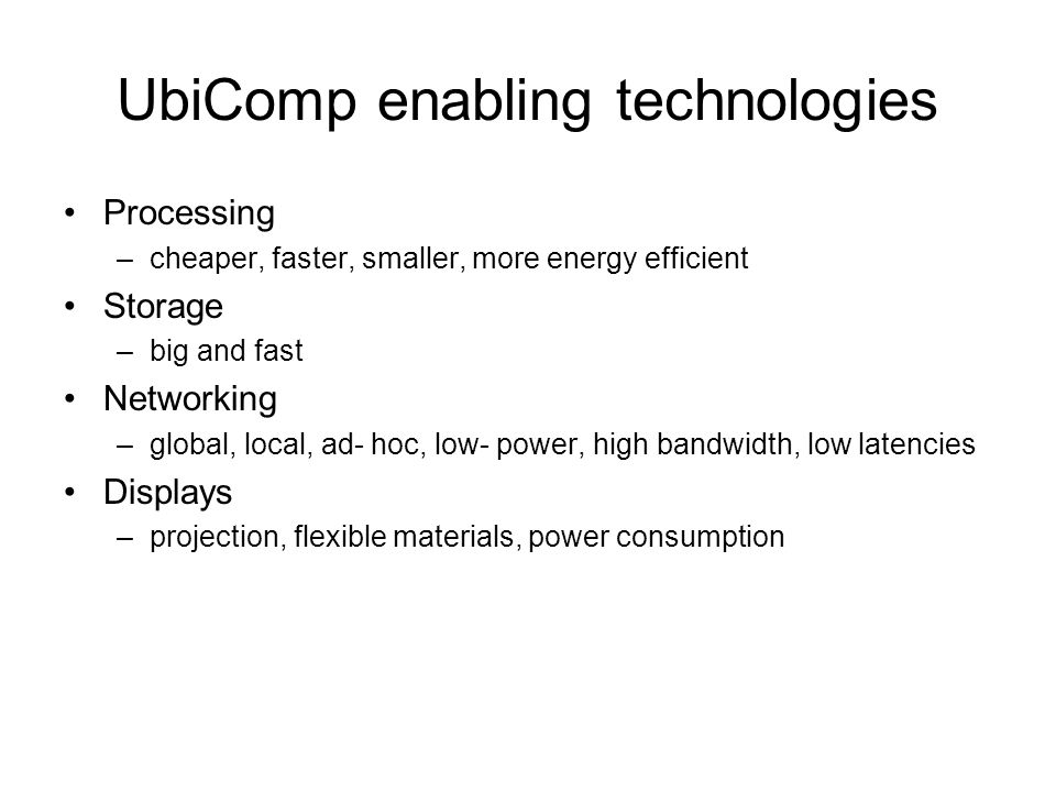 UbiComp enabling technologies