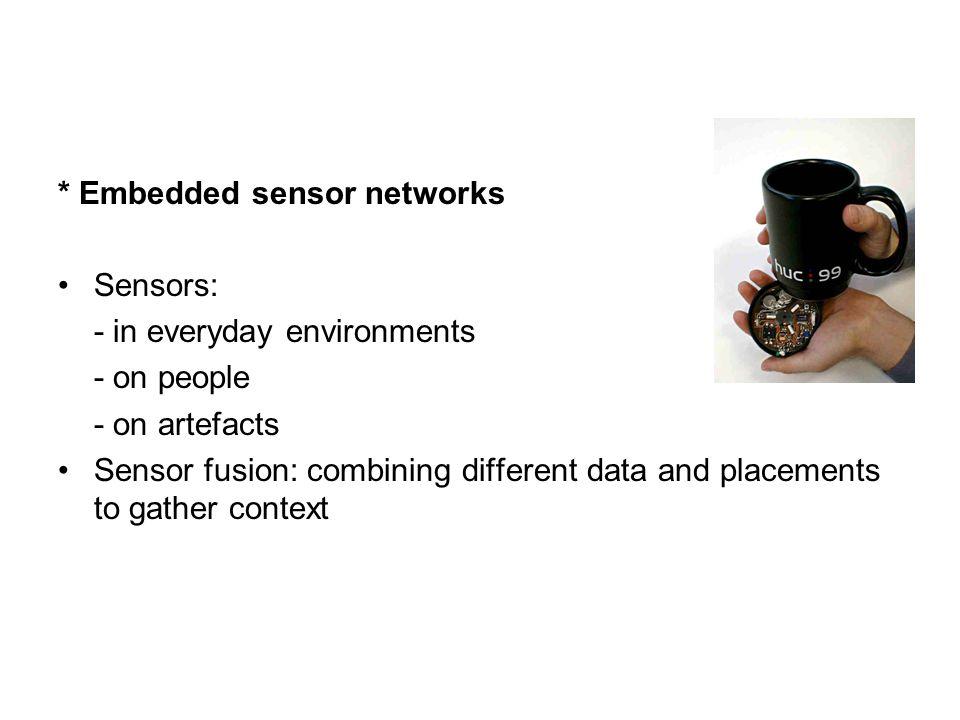 * Embedded sensor networks