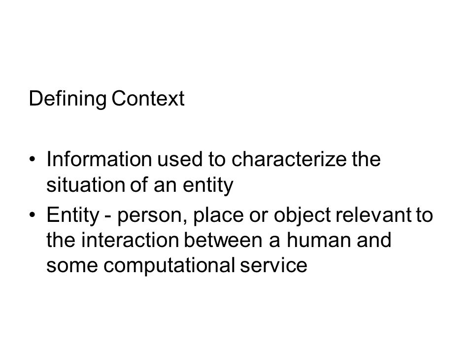 Defining Context Information used to characterize the situation of an entity.