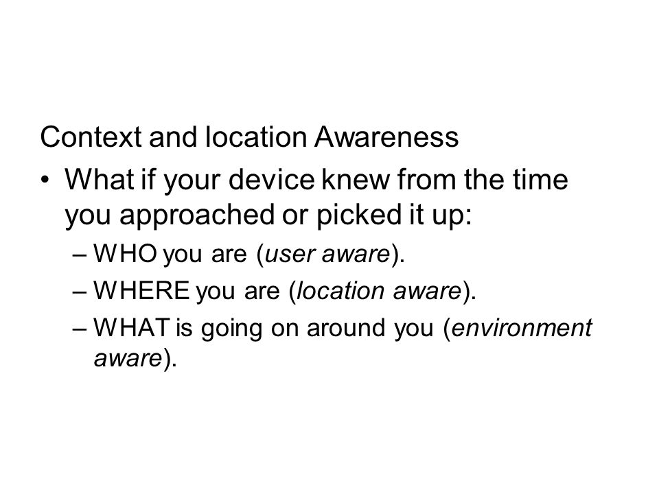 Context and location Awareness