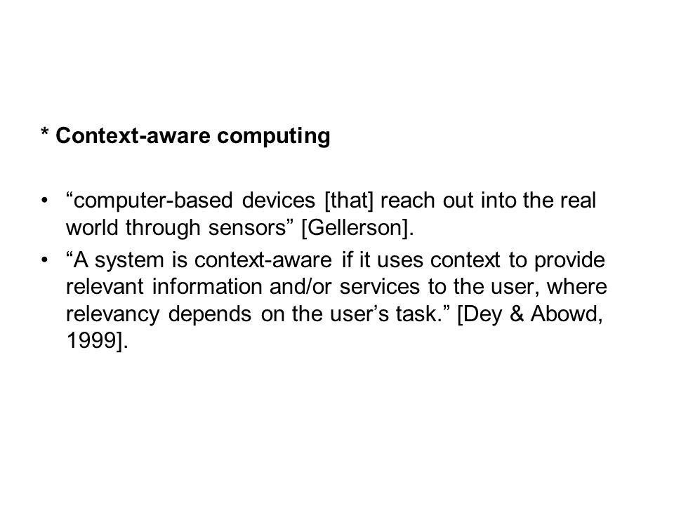 * Context-aware computing