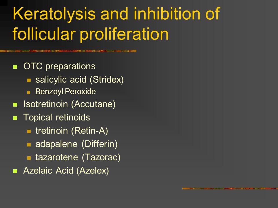 Keratolysis and inhibition of follicular proliferation