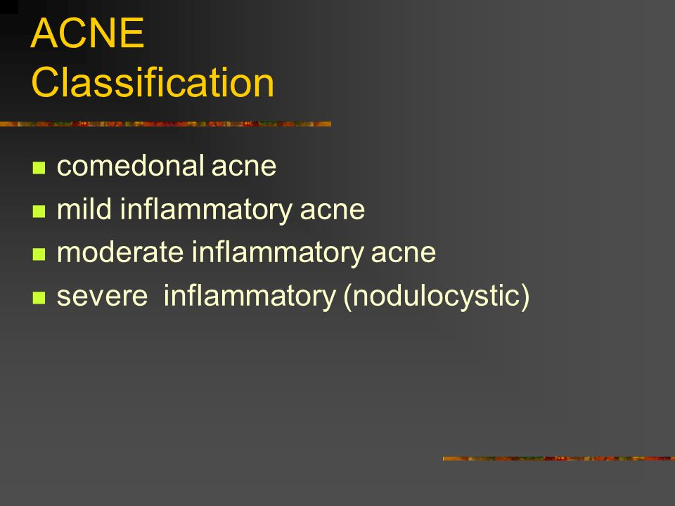 ACNE Classification comedonal acne mild inflammatory acne